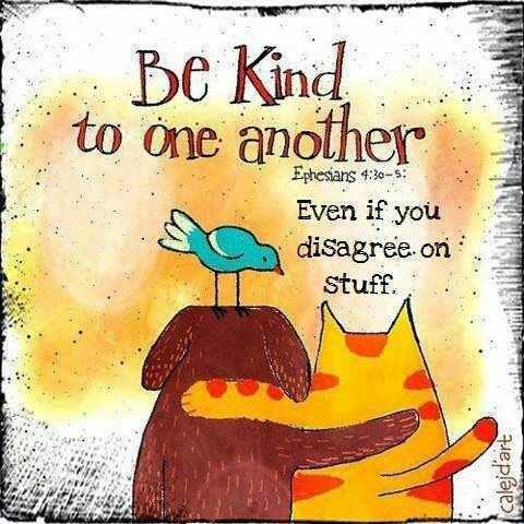 Be Kind (source unknown)